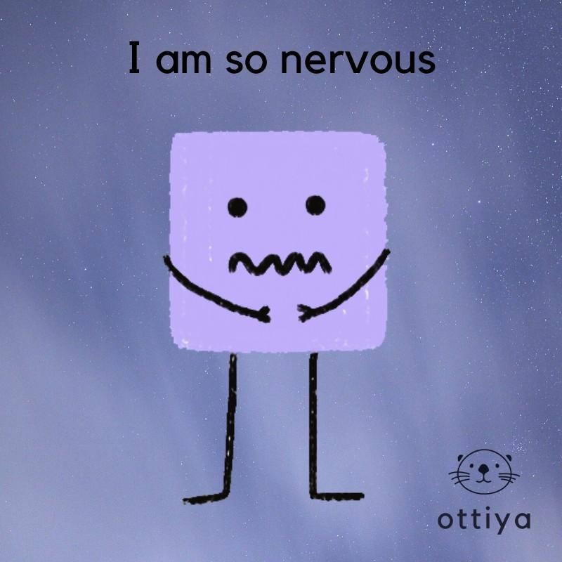 i-am-so-nervous
